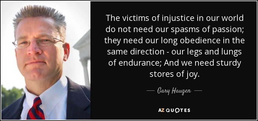 quote-the-victims-of-injustice-in-our-world-do-not-need-our-spasms-of-passion-they-need-our-gary-haugen-67-20-91